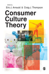 Consumer Culture Theory by Eric J. Arnould