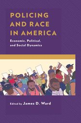 Policing and Race in America by James D. Ward