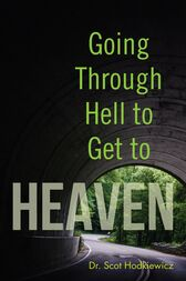 Going through Hell to Get to Heaven