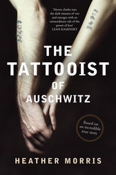 The Tattooist of Auschwitz: Based on an incredible true story