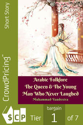 Arabic Folklore The Queen & The Young Man Who Never Laughed by Muhammad Vandestra