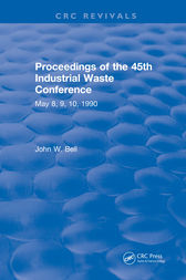Proceedings of the 45th Industrial Waste Conference May 1990, Purdue University by John W. Bell