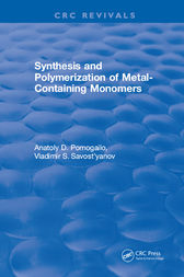 Synthesis and Polymerization of Metal-Containing Monomers by Anatoly D. Pomogailo