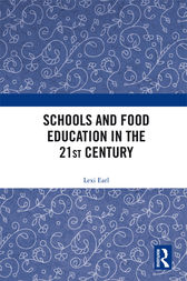Schools and Food Education in the 21st Century by Lexi Earl