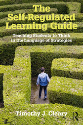 The Self-Regulated Learning Guide by Timothy J. Cleary