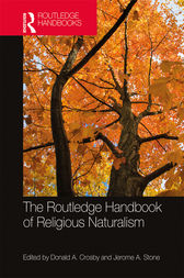 The Routledge Handbook of Religious Naturalism by Donald A. Crosby