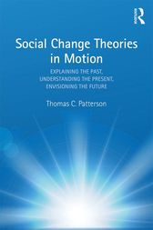 Social Change Theories in Motion by Thomas C. Patterson