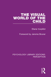The Visual World of the Child by Eliane Vurpillot