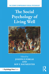The Social Psychology of Living Well by Joseph P. Forgas