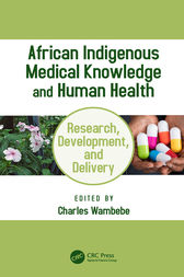 African Indigenous Medical Knowledge and Human Health by Charles Wambebe