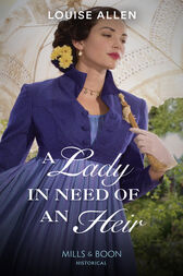 A Lady In Need Of An Heir (Mills & Boon Historical) by Louise Allen