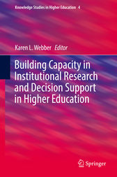 Building Capacity in Institutional Research and Decision Support in Higher Education by Karen L. Webber