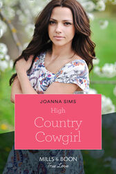 High Country Cowgirl (Mills & Boon True Love) (The Brands of Montana, Book 8) by Joanna Sims