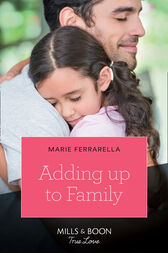 Adding Up To Family (Mills & Boon True Love) by Marie Ferrarella