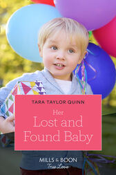 Her Lost And Found Baby (Mills & Boon True Love) by Tara Taylor Quinn