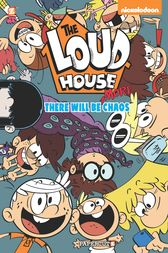 The Loud House #2 There Will be MORE Chaos by Nickelodeon;  The Loud House Creative Team