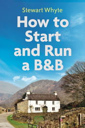 How to Start and Run a B&B, 4th Edition by Stewart Whyte