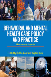 Behavioral and Mental Health Care Policy and Practice by Cynthia Moniz