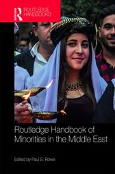 Routledge Handbook of Minorities in the Middle East by Paul S Rowe