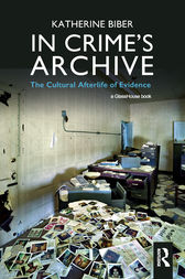 In Crime's Archive by Katherine Biber