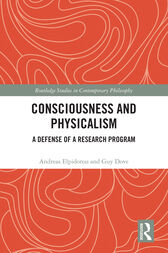 Consciousness and Physicalism by Andreas Elpidorou