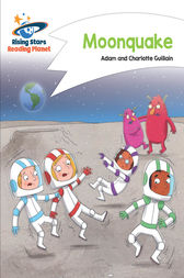 Reading Planet - Moonquake - White: Comet Street Kids by Adam Guillain