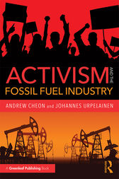 Activism and the Fossil Fuel Industry by Andrew Cheon