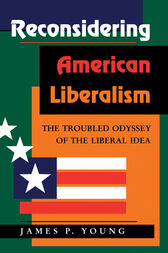 Reconsidering American Liberalism by James Young