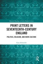 Print Letters in Seventeenth‐Century England: Politics, Religion, and News Culture