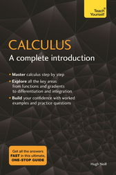 Calculus: A Complete Introduction: Teach Yourself by Hugh Neill