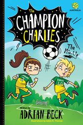 The Champion Charlies 1: The Mix-Up by Adrian Beck