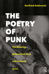 The Poetry of Punk: The Meaning Behind Punk Rock and Hardcore Lyrics