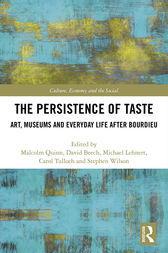 The Persistence of Taste: Art, Museums and Everyday Life After Bourdieu