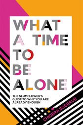 What a Time to be Alone by Chidera Eggerue