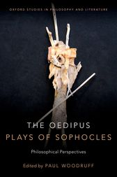 The Oedipus Plays of Sophocles: Philosophical Perspectives