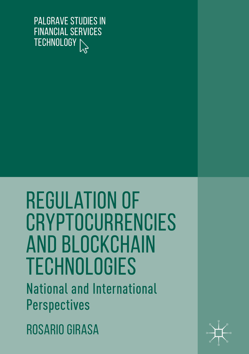 Download Ebook Regulation of Cryptocurrencies and Blockchain Technologies by Rosario Girasa Pdf