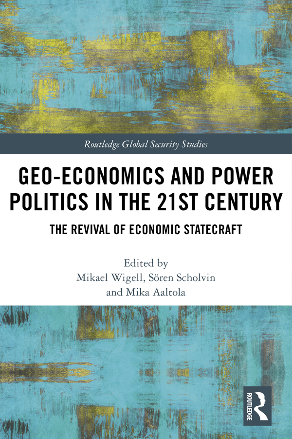 Download Ebook Geo-economics and Power Politics in the 21st Century by Mikael Wigell Pdf