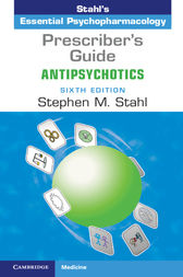 Prescriber's Guide: Antipsychotics: Stahl's Essential Psychopharmacology