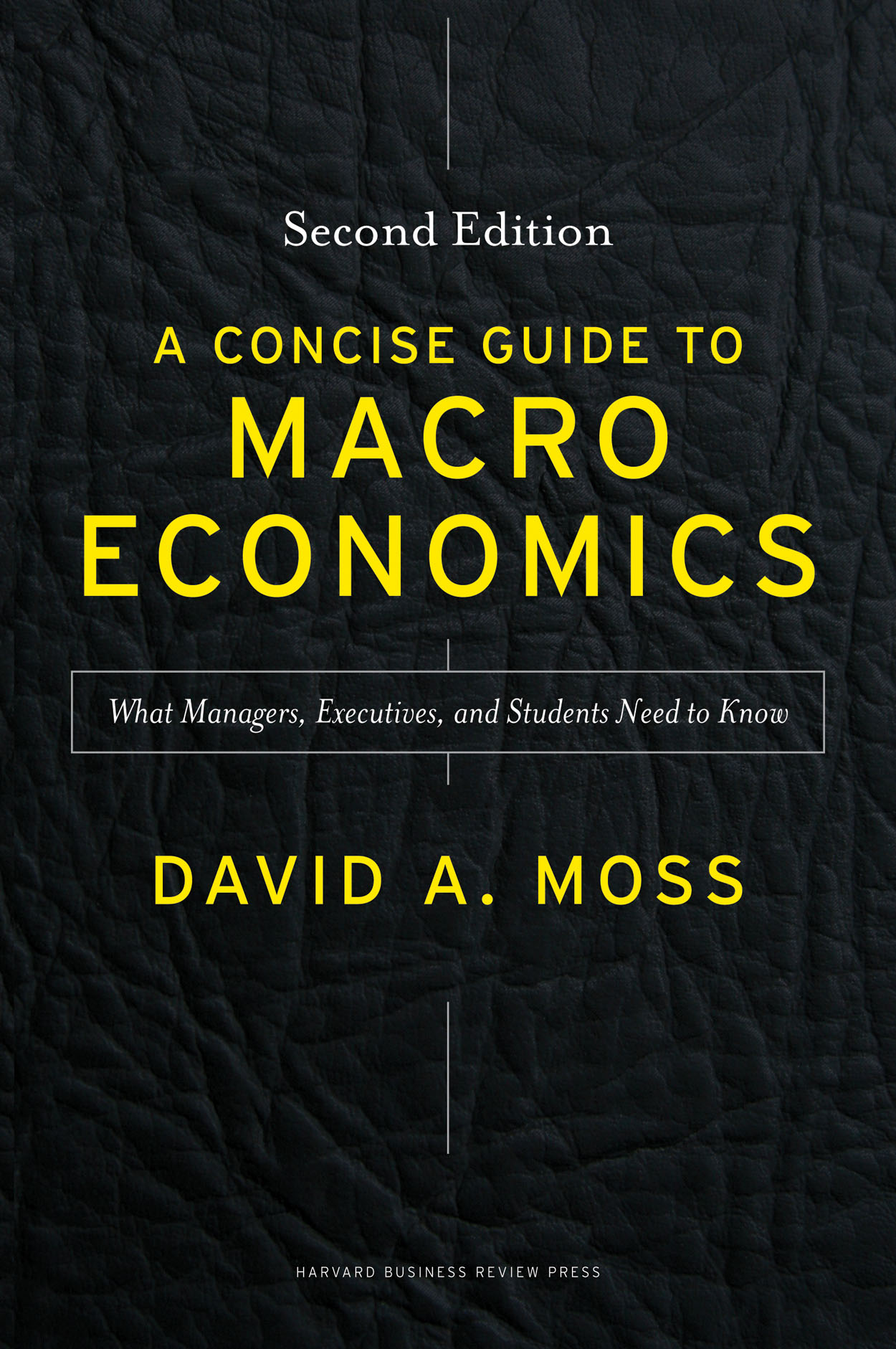 Download Ebook A Concise Guide to Macroeconomics, Second Edition by David Moss Pdf