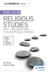 My Revision Notes WJEC GCSE Religious Studies: Unit 1 Religion and Philosophical Themes